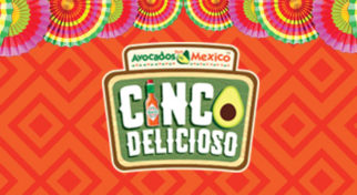 AVOCADOS FROM MEXICO BRINGS THE FIESTA WITH CINCO DELICIOSO